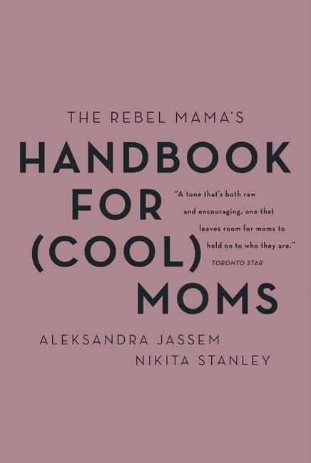 The Rebel Mama's Handbook for (Cool) Moms-Aleks Jassem (CA)-Paperback / softback-Crying Out Loud