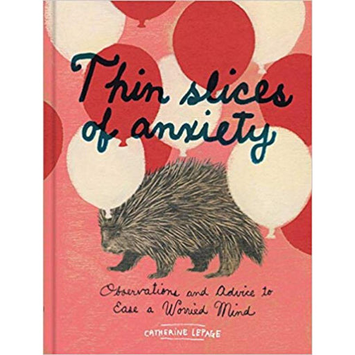 Thin Slices of Anxiety-Catherine Lepage-Hardback-Crying Out Loud