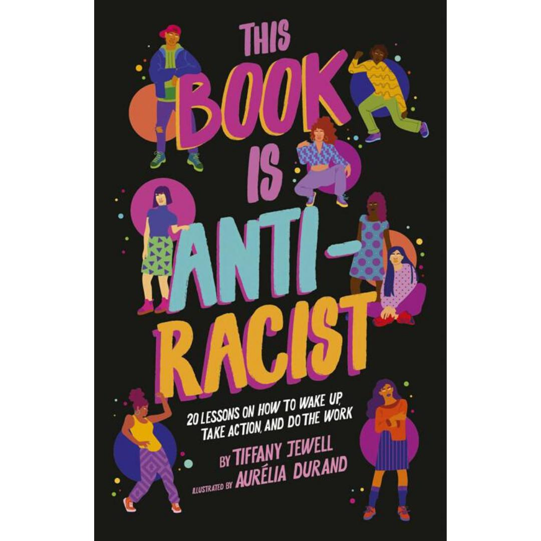 This Book Is Anti-Racist-Tiffany Jewell-Paperback / softback-Crying Out Loud
