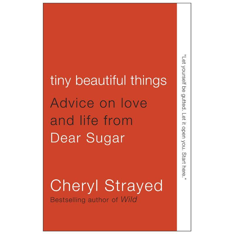 Tiny Beautiful Things-Cheryl Strayed-Paperback / softback Trade paperback (US)-Crying Out Loud