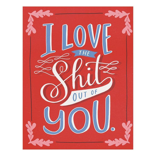 'Love the Shit' Card
