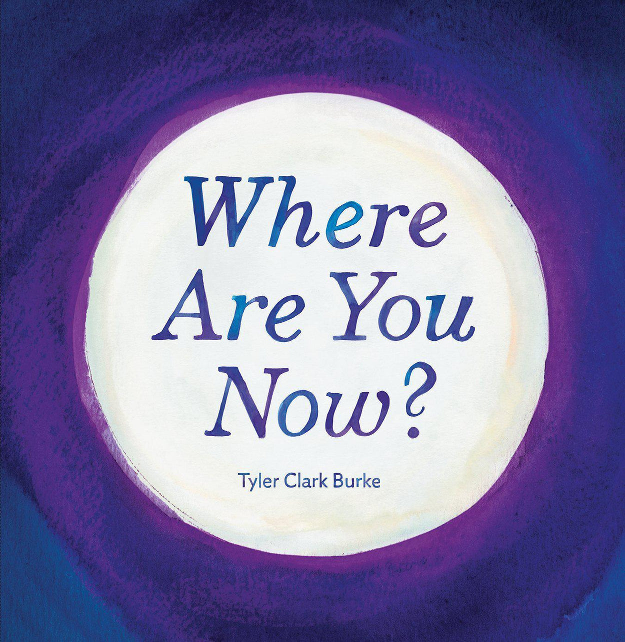 Where Are You Now?-Tyler Clark Burke (CA)-Hardback With dust jacket-Crying Out Loud