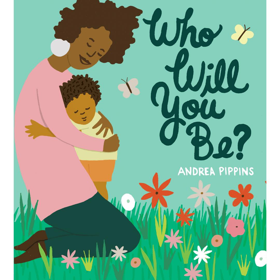 Who Will You Be?-Andrea Pippins-Hardback-Crying Out Loud