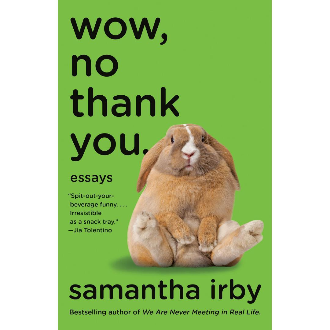 Wow, No Thank You.-Samantha Irby-Paperback / softback Trade paperback (US)-Crying Out Loud