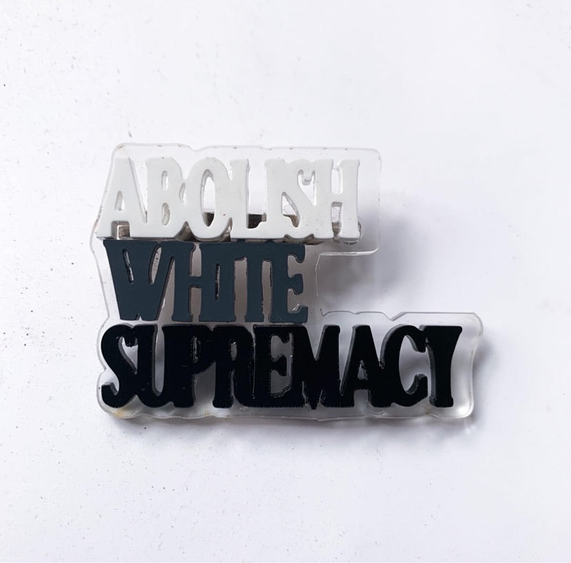 Abolish White Supremacy Clip/Pin