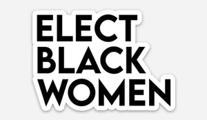 Elect Black Women Die Cut Stickers