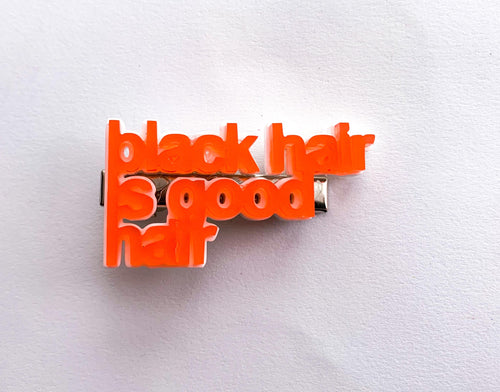 Black Hair is good hair Clip/Pin