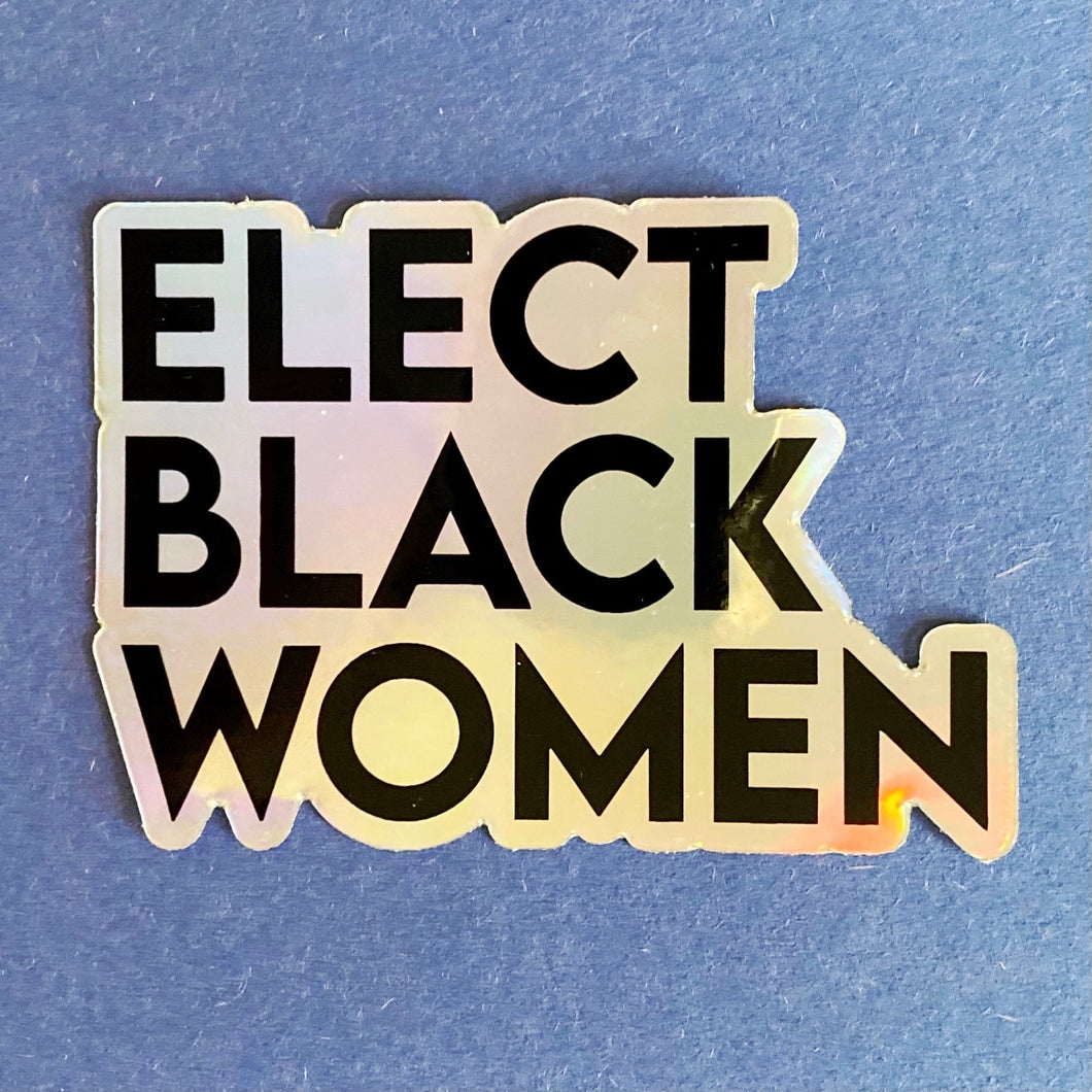 Elect Black Women Holographic Stickers