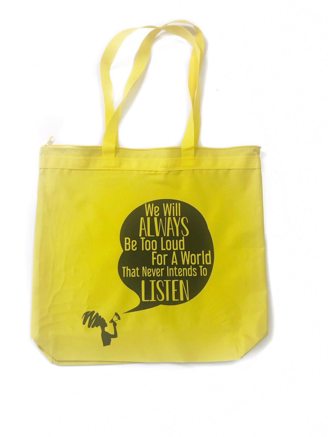 We Will Always Be Too Loud Tote Bag