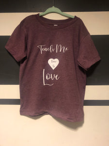 Teach Me how to Love Kids t-shirt in heathered maroon