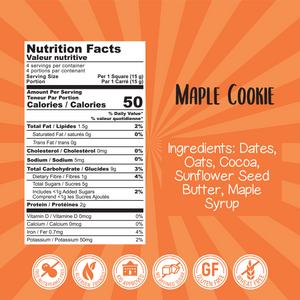 Nutritional facts. Our maple cookie bites are made with only simple ingredients: dates, oats, cocoa, sunflower seeds, butter, and maple syrup. This natural snack is not only healthy but nutritious as well!
