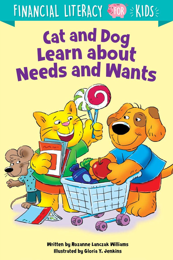 Financial Literacy for Kids: Cat and Dog Learn about Needs and Wants