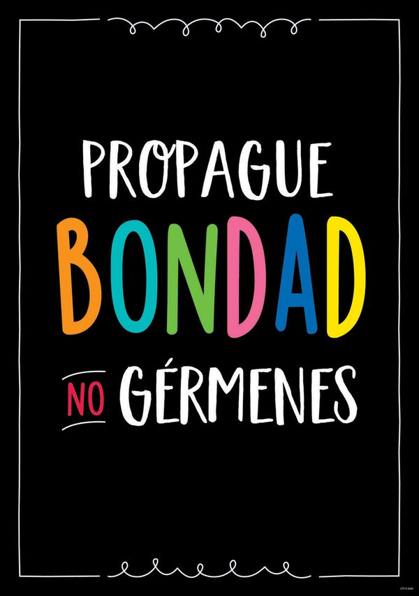 Propague bondad no gérmenes (Spread kindness not germs)