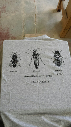 Bee Yourself Shirt with Worker Queen and Drone Honey Bees