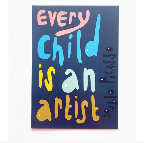 Every child is an artist-  Picasso Print