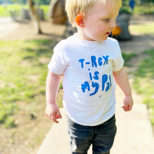 T-Rex is my pal Kids and toddler tee