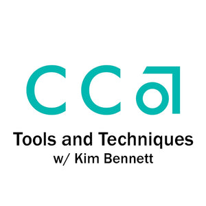 Tools and Techniques with Kim Bennett - CCA