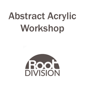 Abstract Acrylic Workshop - Root Division