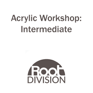 Acrylic Workshop: Intermediate - Root Division