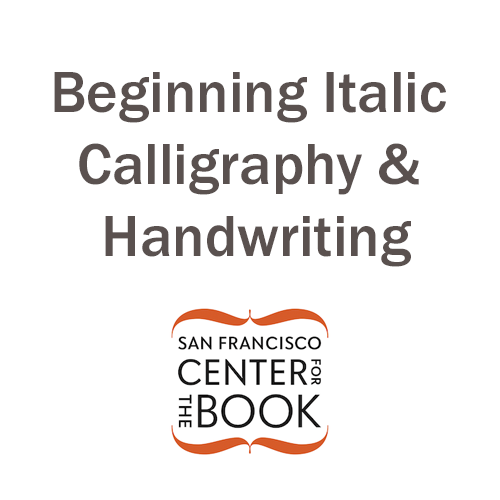 Beginning Italic Calligraphy & Handwriting - San Francisco Center for the Book