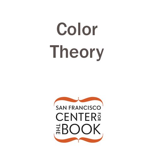 Color Theory Class - San Francisco Center for the Book