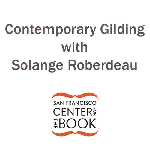 Contemporary Gilding Class - San Francisco Center for the Book