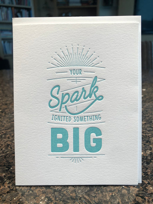 Your Spark Ignited Something Big
