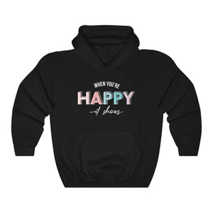 When You're Happy It Shows Unisex Heavy Blend™ Hooded Sweatshirt