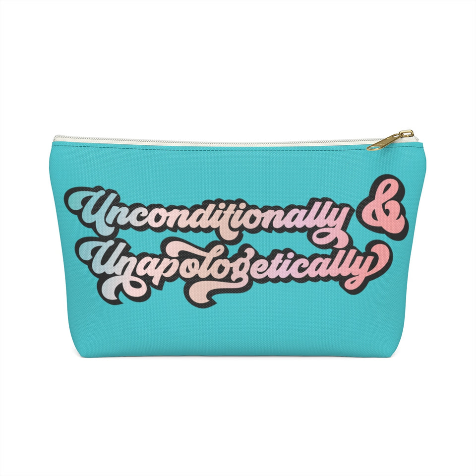 Unconditionally & Unapologetically Accessory Pouch with T-Bottom