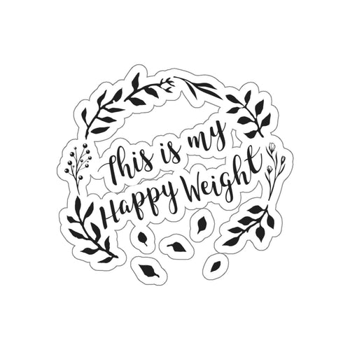 This is my Happy Weight Kiss-Cut Stickers