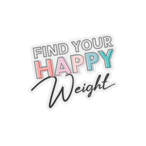 Find Your Happy Weight Colorful Kiss-Cut Stickers