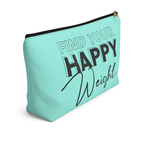 Find Your Happy Weight Accessory Pouch with T-Bottom