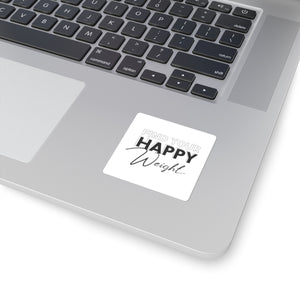 Find Your Happy Weight Black Print Square Stickers