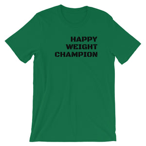 Happy Weight Champion Unisex T-Shirt