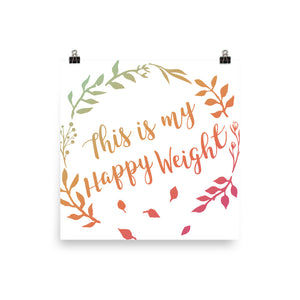 This is my Happy Weight Photo Paper Poster