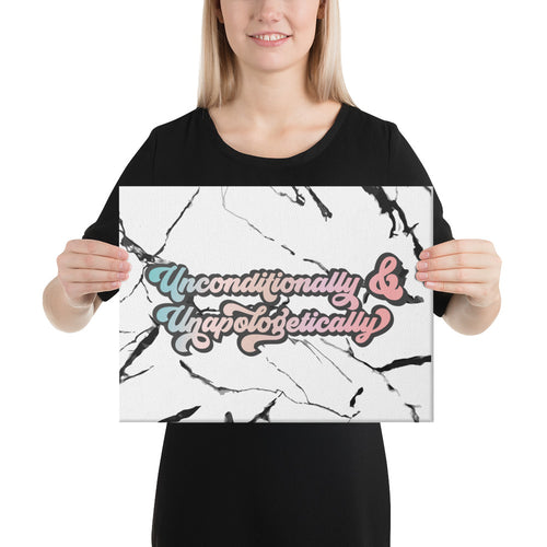 Unconditionally & Unapologetically Marble Canvas