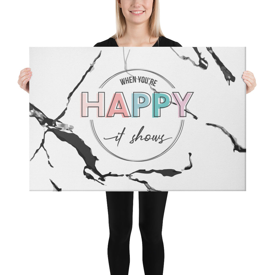 When You're Happy It Shows Marble Canvas