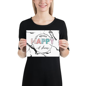 When You're Happy It Shows Marble Photo Paper Poster