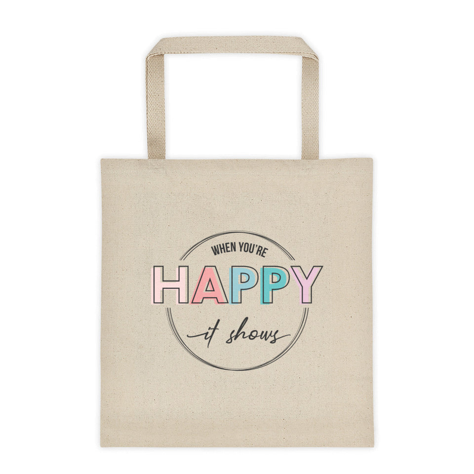When You're Happy It Shows Cotton Canvas Tote