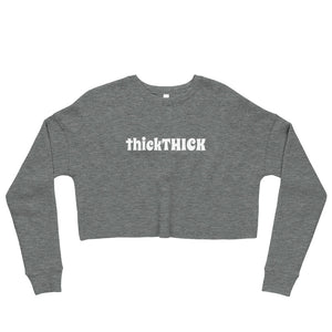 thickTHICK Crop Sweatshirt