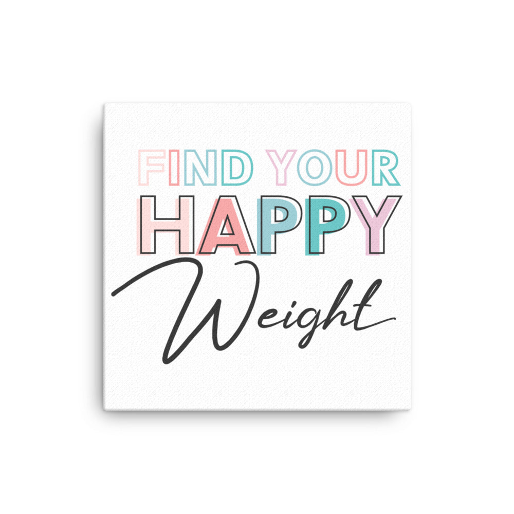 Find Your Happy Weight Colorful Canvas