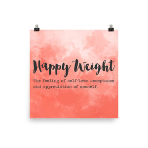 Happy Weight Defined Watercolor Coral Enhanced Matte Poster