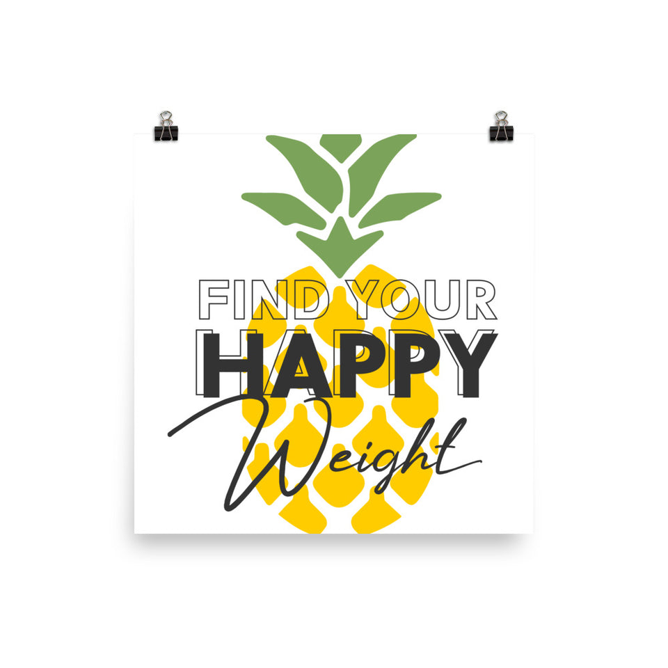 Find Your Happy Weight Pineapple Enhanced Matte Poster