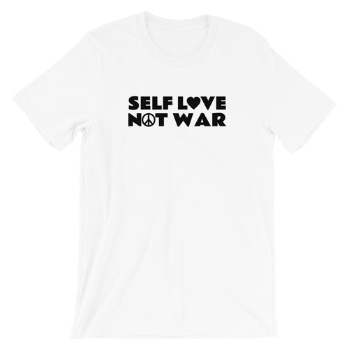 Self Love Not War Unisex T-Shirt