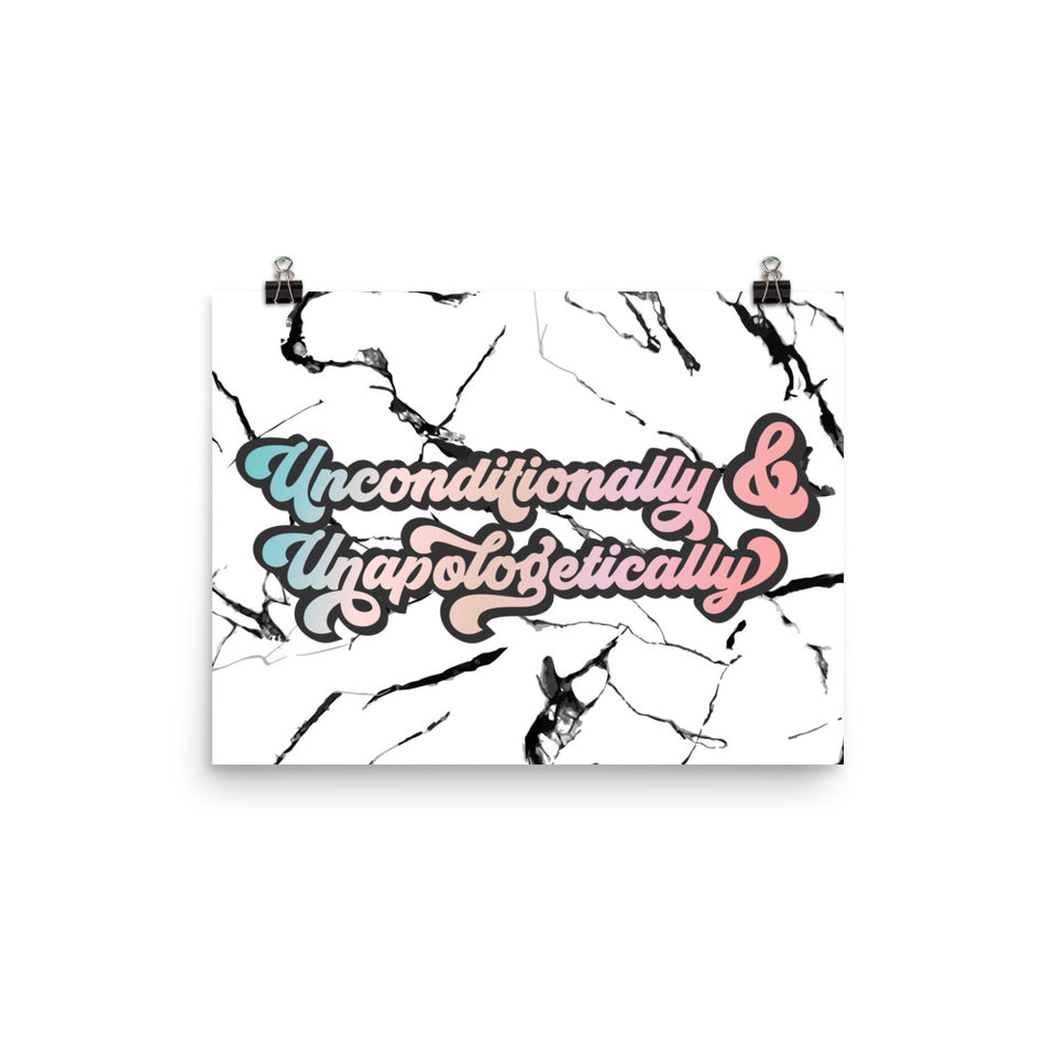 Unconditionally & Unapologetically Marble Enhanced Matte Poster