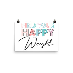 Find Your Happy Weight Photo Paper Poster