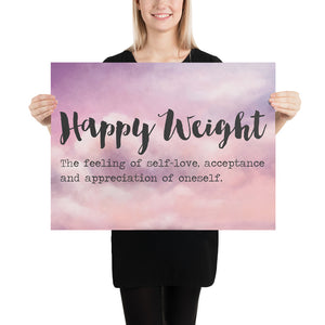 Happy Weight Defined Clouds Enhanced Matte Poster