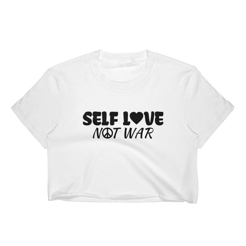 Self Love Not War Women's Crop Top