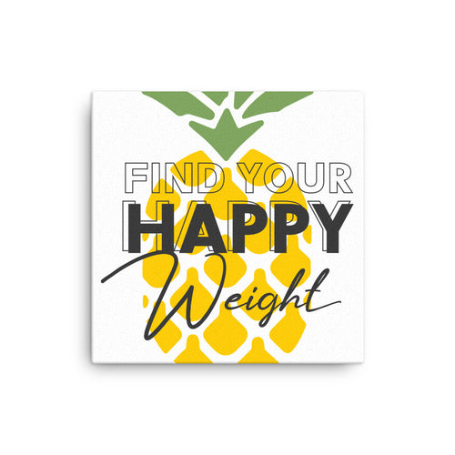 Find Your Happy Weight Pineapple Canvas