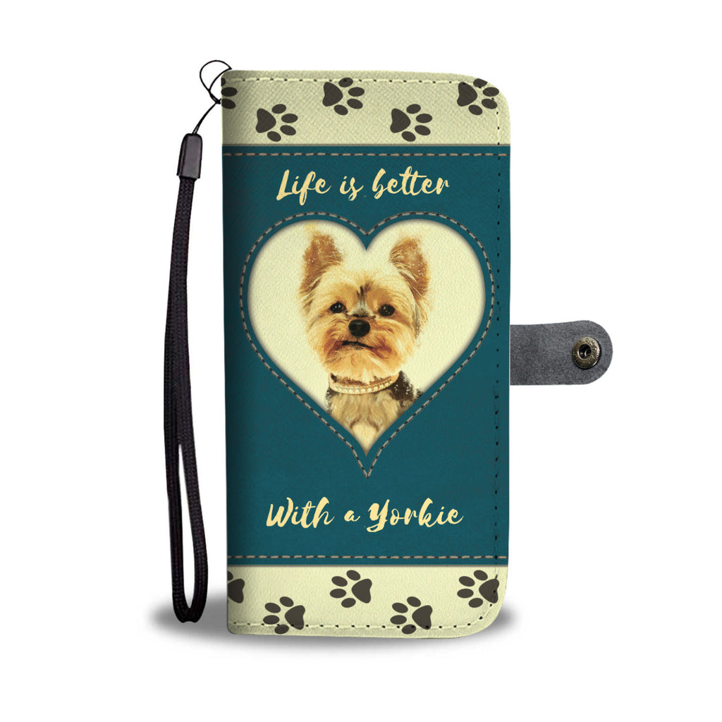 Life is Better with a Yorkie - Wallet Case - Dog Paw Lovers
